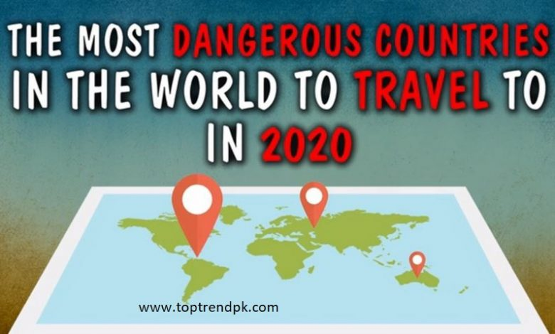 What are the most dangerous countries in the world 2020